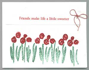 Rubber-stamped card:  Friends make life a little sweeter